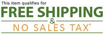 Free Shipping and No Sales Tax*